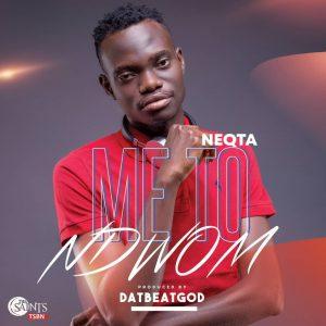 """Urban Gospel Artiste, Neqta Drops New Single """"Me To Ndwom """""""