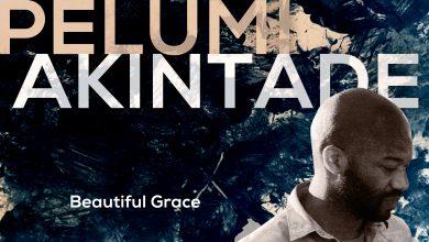 Photo of [New Music] Pelumi Akintade Reminds Us Of God's Beautiful Grace