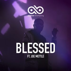 """Download New Music: Akesse Brempong Releases Video For """"Blessed"""" Ft Joe Mettle"""