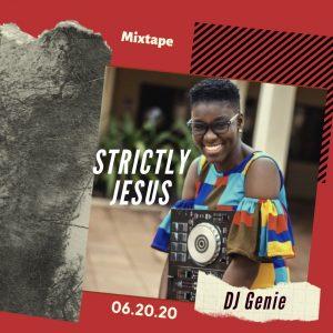"""DJ Genie drops another crazy Mixtape """"STRICTLY JESUS"""""""