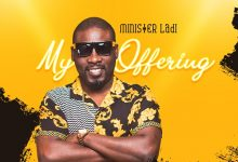Photo of My Offering – Nigerian Gospel Act Minister Ladi Releases New EP