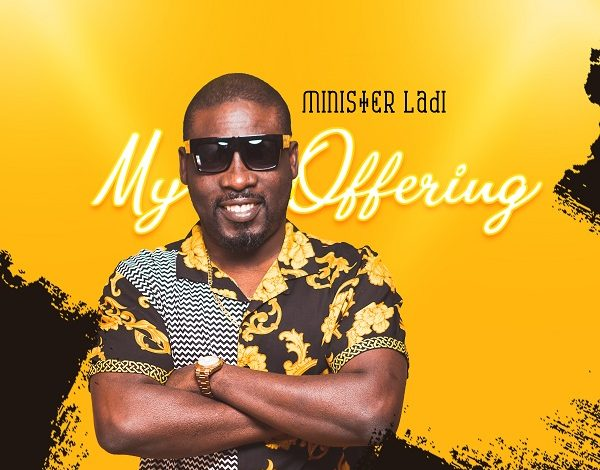 My Offering (EP) - Minister Ladi Releases New Official EP