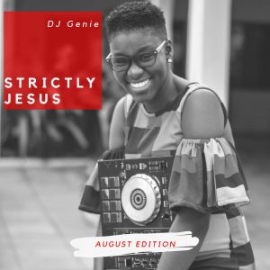 DJ Genie releases her second gospel mixtape Strictly Jesus August edition