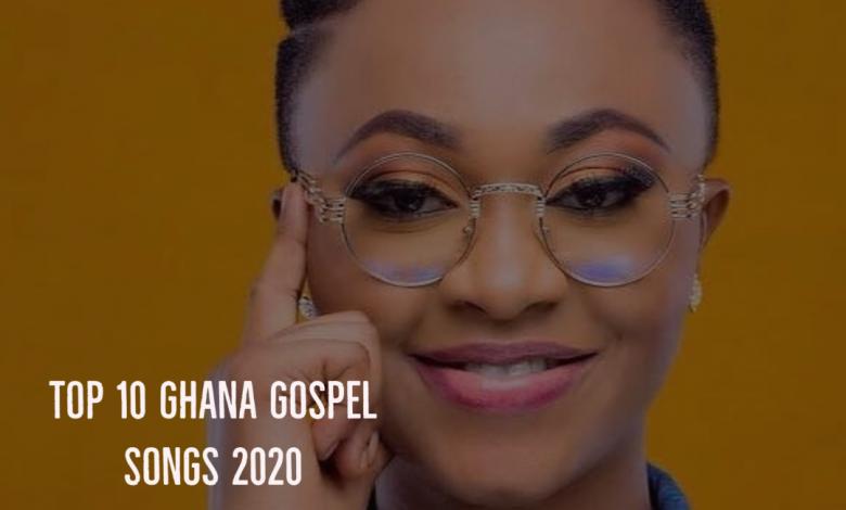 Ghana Gospel Music : 2020 Hit Songs