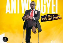 "Photo of ""I Will Follow You""- Lawyer Antwi Agyei Releases New Single"