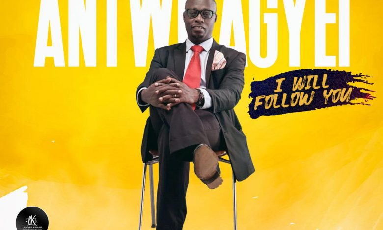 "Lawyer Antwi Agyei Releases Inspiring New Single ""I Will Follow You"""