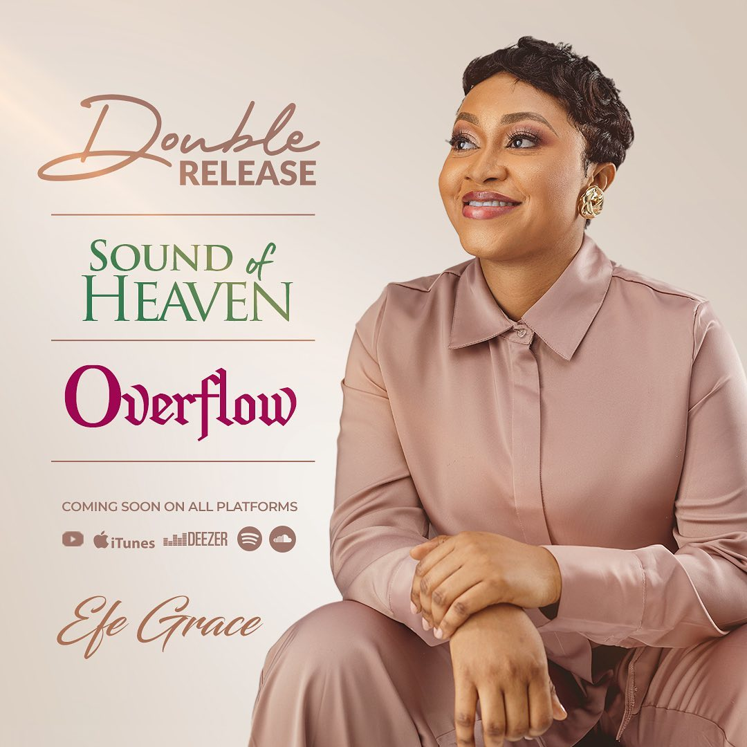 """Efe Grace Is Set To Release Double Singles """"Sound Of Heaven"""" & """"Overflow"""""""
