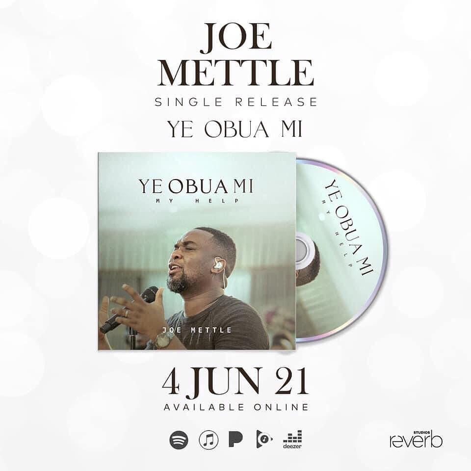 "Ye Obua Mi "" Joe Mettle Releases New Song ''(My Help)"